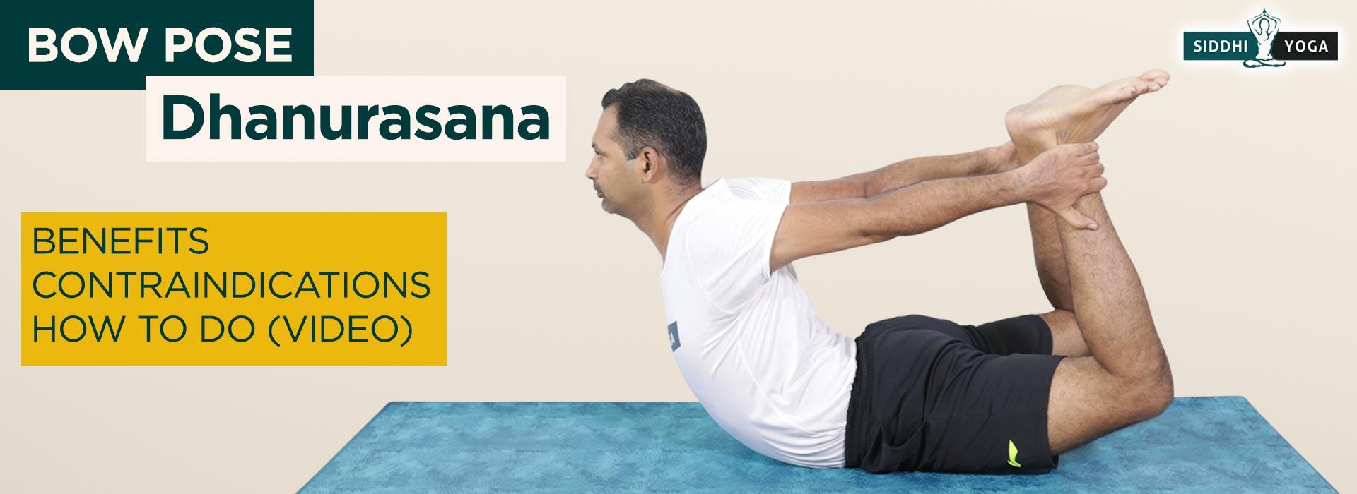 Dhanurasana (Bow Pose) Benefits, How to Do & Contraindications