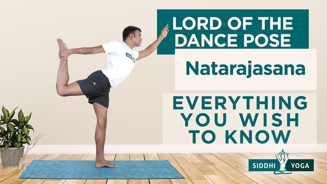 Natarajasana (Lord of the Dance OR Dancing Shiva Pose)