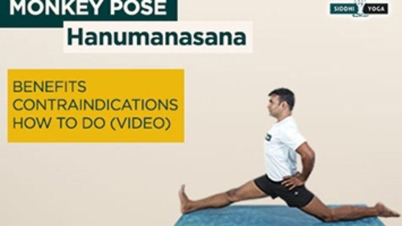 Hanumanasana Monkey Pose Vantaggi, controindicazioni, come fare