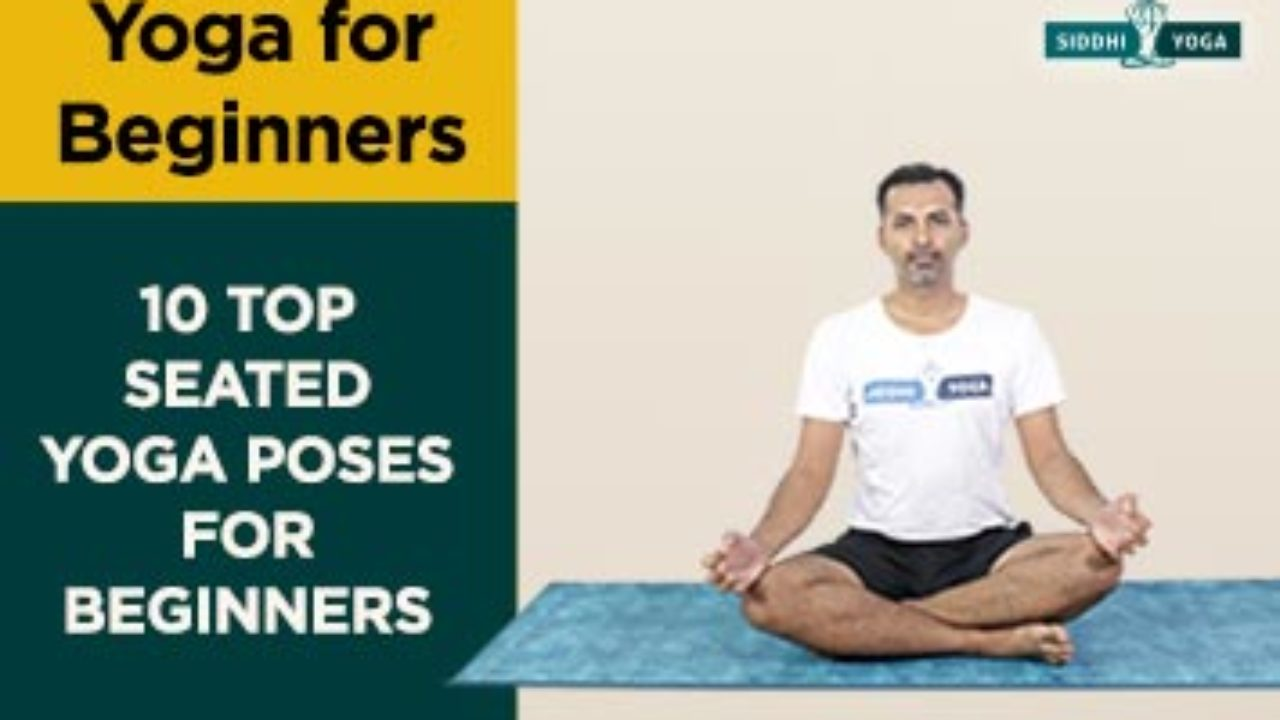10 Top Seated Yoga Poses For Beginners Siddhi Yoga