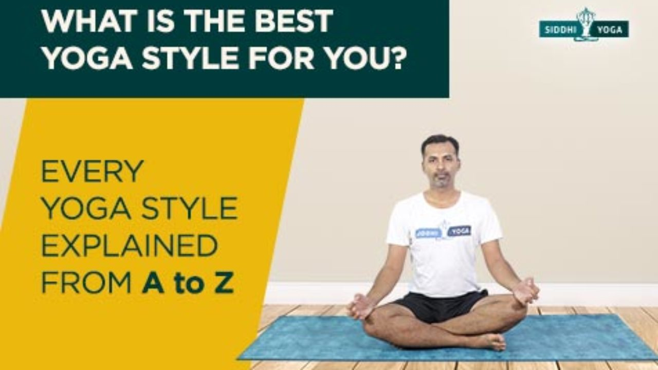 Types Of Yoga Every Yoga Style Explained From A To Z