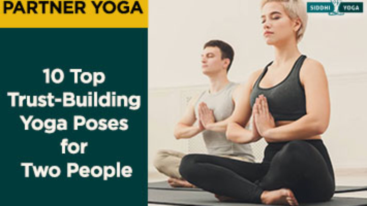 Yoga Poses For Two People Partner Yoga To Build Trust