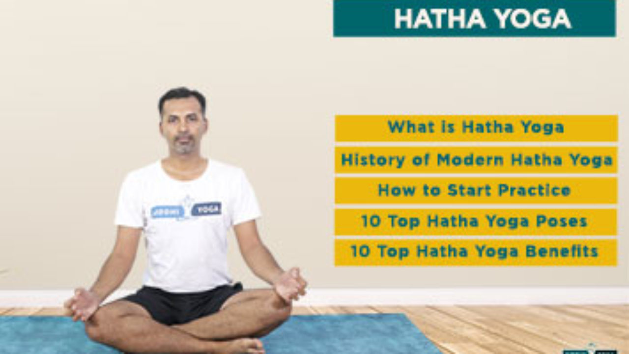 Hatha Yoga History 10 Top Hatha Yoga Poses And Benefits