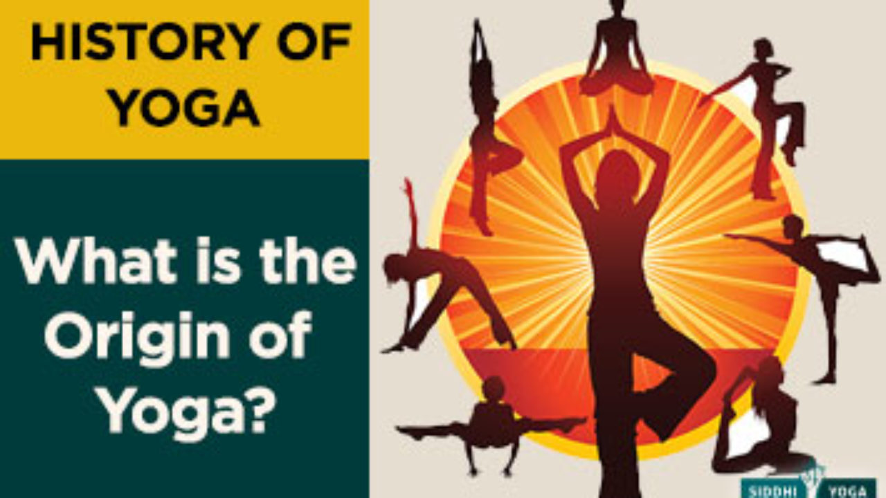 History Of Yoga Do You Know Where Does Yoga Come From